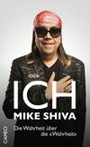Ich, Mike Shiva