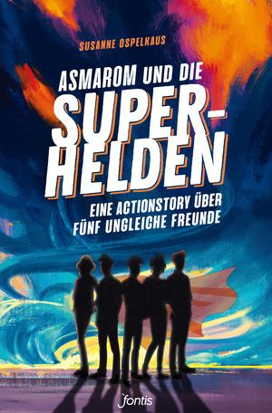 Asmarom und die Superhelden