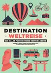 Vergrößerte Darstellung Cover: Destination Weltreise. Externe Website (neues Fenster)
