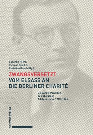 Zwangsversetzt - vom Elsass an die Berliner Charité