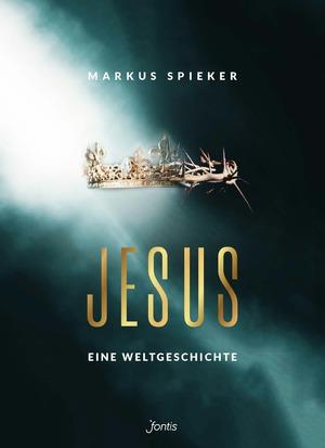 Jesus. Eine Weltgeschichte.