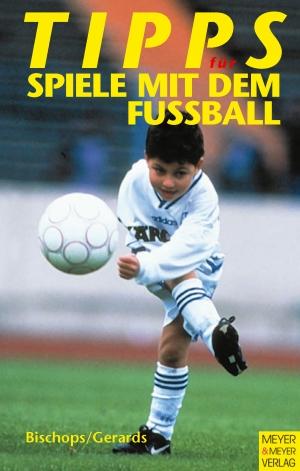 Tipps für Spiele mit dem Fussball