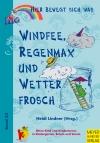 Windfee, Regenmax und Wetterfrosch