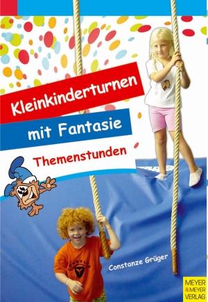 Kleinkinderturnen - Themenstunden mit Fantasie