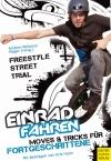 Einradfahren - Moves & Tricks für Fortgeschrittene