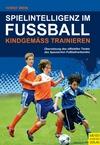 Vergrößerte Darstellung Cover: Spielintelligenz im Fußball - kindgemäß trainieren. Externe Website (neues Fenster)