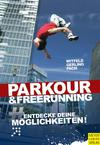 Vergrößerte Darstellung Cover: Parkour und Freerunning. Externe Website (neues Fenster)