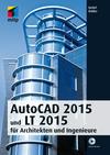 Vergrößerte Darstellung Cover: AutoCAD 2015 und LT 2015. Externe Website (neues Fenster)
