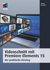Vergrößerte Darstellung Cover: Videoschnitt mit Premiere Elements 15. Externe Website (neues Fenster)