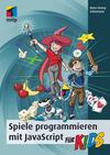 Vergrößerte Darstellung Cover: Spiele programmieren mit JavaScript für Kids. Externe Website (neues Fenster)