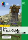 Let's Play. Dein Praxis-Guide für Minecraft