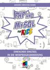 Vergrößerte Darstellung Cover: PHP und MySQL für Kids. Externe Website (neues Fenster)