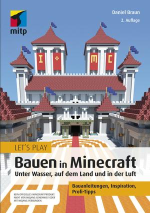 Let´s Play: Bauen in Minecraft. Unter Wasser, auf dem Land und in der Luft