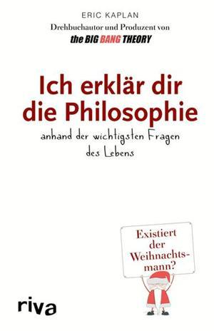 Ich erklär dir die Philosophie anhand der wichtigsten Fragen des Lebens