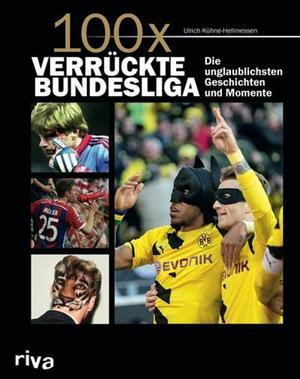 100 x verrückte Bundesliga