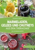 Marmeladen, Gelees und Chutneys aus dem Thermomix