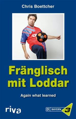 Fränglisch mit Loddar