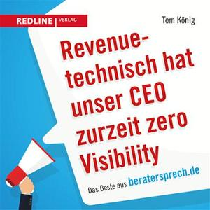 Revenuetechnisch hat unser CEO zurzeit zero Visibility