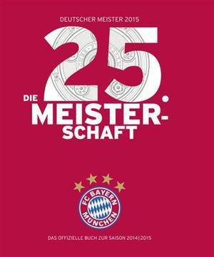 FC Bayern München: Die 25. Meisterschaft