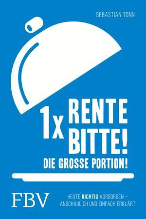 1 x Rente bitte! Die große Portion!