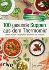 100 gesunde Suppen aus dem Thermomix