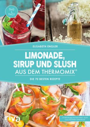 Limonade, Sirup und Slush aus dem Thermomix