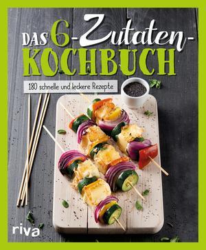 ¬Das¬ 6-Zutaten-Kochbuch