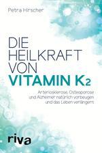 ¬Die¬ Heilkraft von Vitamin K2