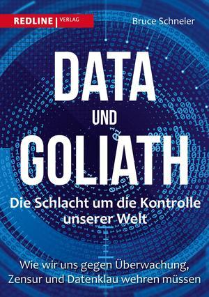 Data und Goliath - Die unsichtbare Schlacht um die Kontrolle unserer Welt