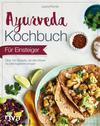 Ayurveda-Kochbuch für Einsteiger