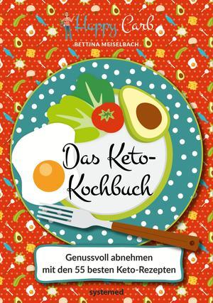 Happy Carb: Das Keto-Kochbuch