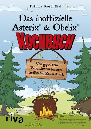 Das inoffizielle Asterix®-&-Obelix®-Kochbuch