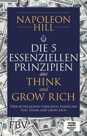 Die 5 essenziellen Prinzipien aus Think and Grow Rich