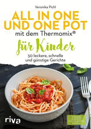 All in one und One Pot mit dem Thermomix® für Kinder