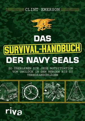 Das Survival-Handbuch der Navy SEALs