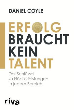 Erfolg braucht kein Talent