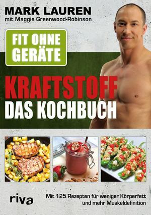 Kraftstoff - Das Kochbuch - fit ohne Geräte