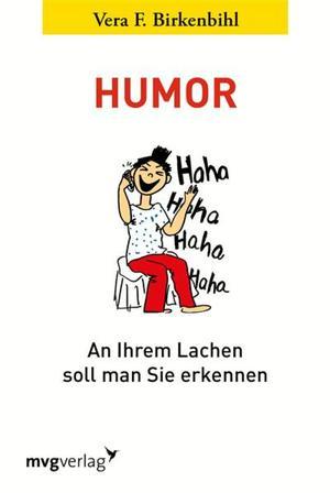 Humor - an Ihrem Lachen soll man Sie erkennen