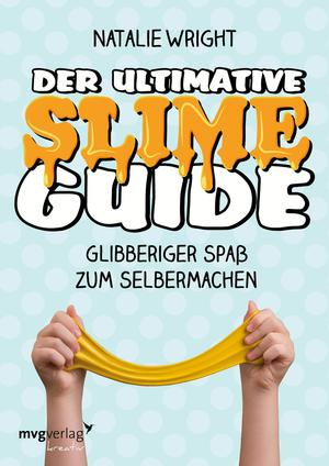 ¬Der¬ ultimative Slime-Guide
