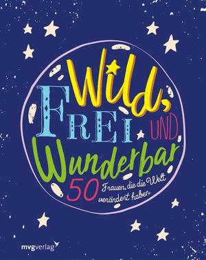 Wild, frei und wunderbar