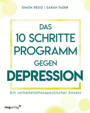 Das 10-Schritte-Programm gegen Depression