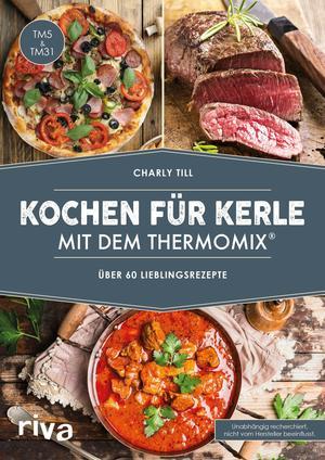 Kochen für Kerle mit dem Thermomix