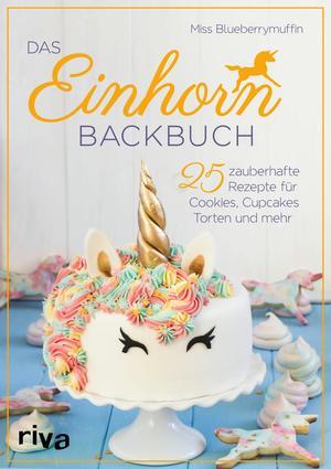 ¬Das¬ Einhorn Backbuch