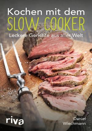 Kochen mit dem Slow Cooker
