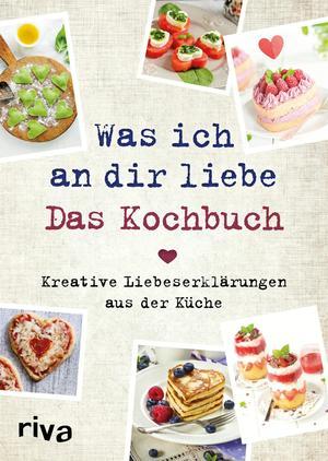 Was ich an dir liebe - Das Kochbuch