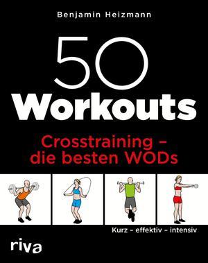 50 Workouts - Crosstraining - die besten WODs