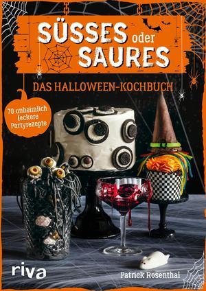 Süßes oder Saures - Das Halloween-Kochbuch