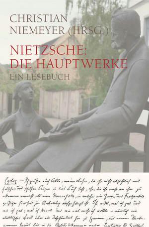 Nietzsche: die Hauptwerke