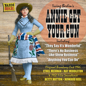 Annie Get Your Gun (Original Broadway Cast) (1946) / (Original Film) (1950)