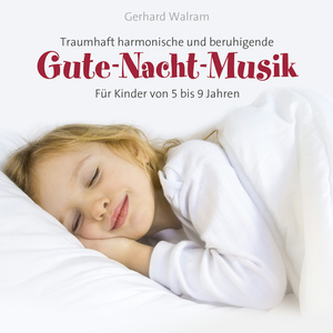 Traumhaft harmonische und beruhigende Gute-Nacht-Musik